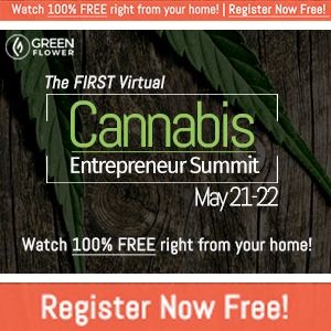 Green Flower Media Announcing The 100% FREE Virtual Cannabis Entrepreneur Summit May 21-22